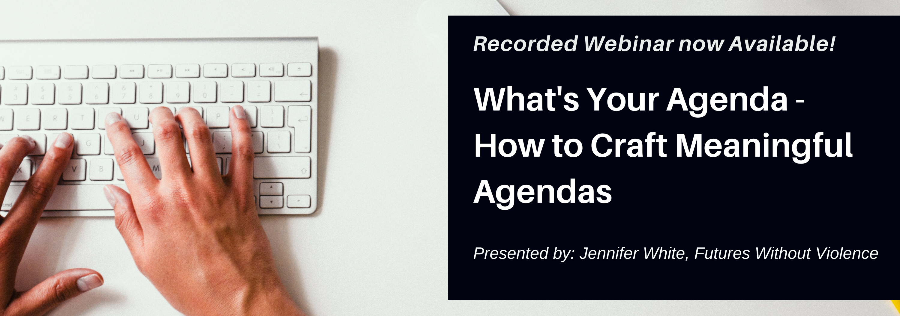 Whats Your Agenda - How to Craft Meaningful Agendas Webinar